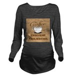 Coffee Required Long Sleeve Maternity T-Shirt