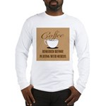 Coffee Required Long Sleeve T-Shirt