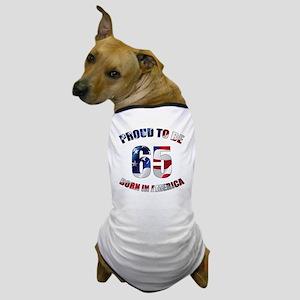 American 65th Birthday Dog T-Shirt