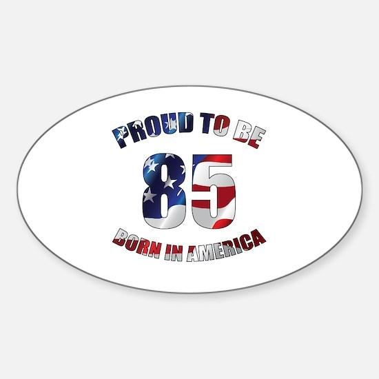 American 85th Birthday Sticker (Oval)