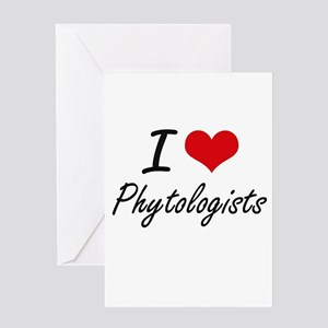 I love Phytologists Greeting Cards