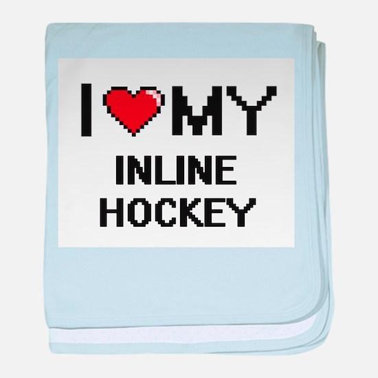 I Love My Inline Hockey Digital Retro baby blanket