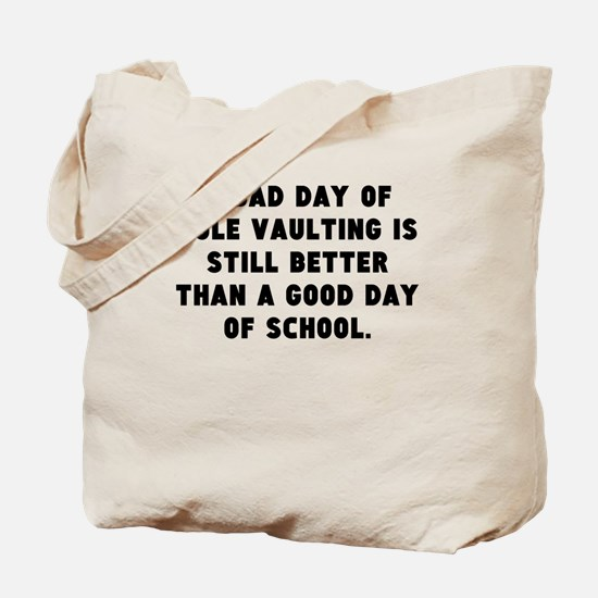 A Bad Day Of Pole Vaulting Tote Bag