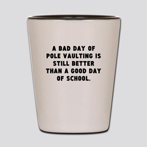 A Bad Day Of Pole Vaulting Shot Glass