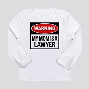 Warning My Mom is a Law Long Sleeve Infant T-Shirt