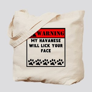 Havanese Will Lick Your Face Tote Bag