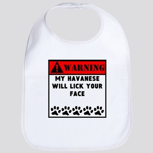 Havanese Will Lick Your Face Bib