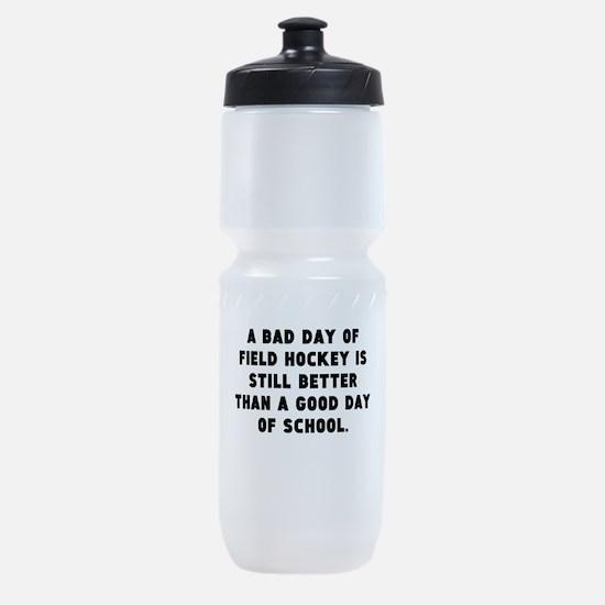 A Bad Day Of Field Hockey Sports Bottle