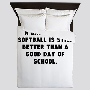 A Bad Day Of Softball Queen Duvet