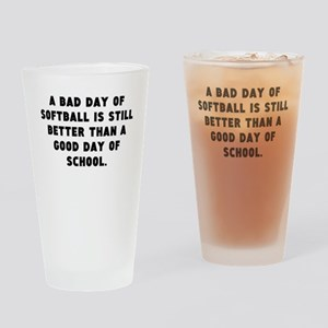 A Bad Day Of Softball Drinking Glass