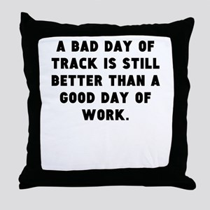A Bad Day Of Track Throw Pillow