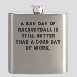 A Bad Day Of Racquetball Flask