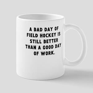 A Bad Day Of Field Hockey Mugs