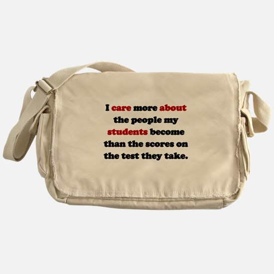 TEACHER: I CARE MORE ABOUT THE PEOPL Messenger Bag