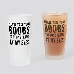 please ask your boobs to stop stari Drinking Glass