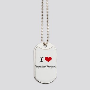 I love Occupational Therapists Dog Tags