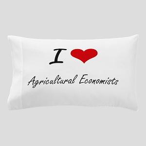I love Agricultural Economists Pillow Case