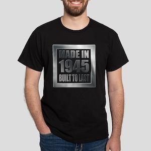 1945 Built To Last Dark T-Shirt