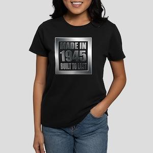 1945 Built To Last Women's Dark T-Shirt