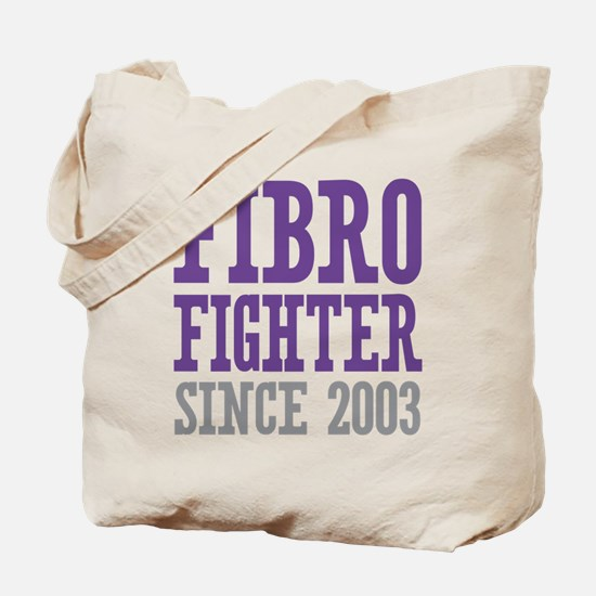 Fibro Fighter Since 2003 Tote Bag