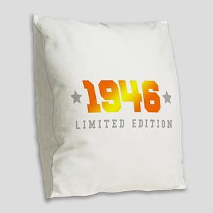 Limited Edition 1946 Birthday Burlap Throw Pillow