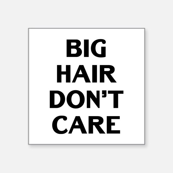 "Big Hair Square Sticker 3"" x 3"""