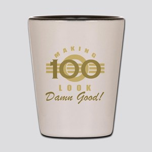 Making 100 Look Good Shot Glass