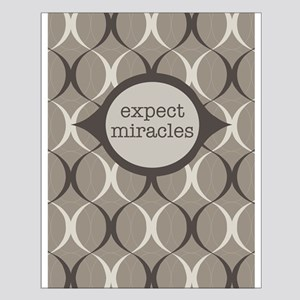 Expect Miracles (Gray Design) Posters