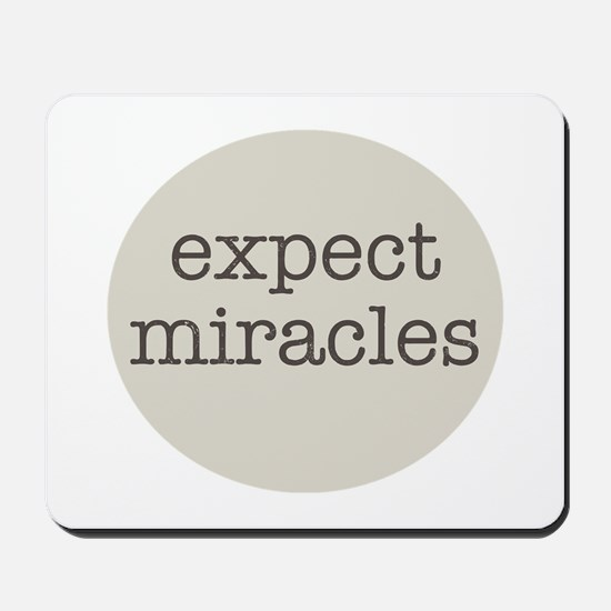 Expect Miracles (Gray Design) Mousepad