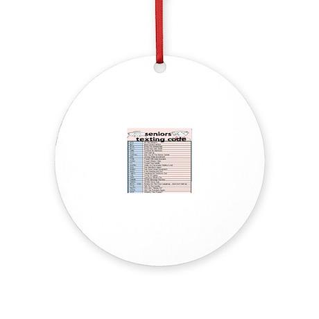 senior texting code Round Ornament