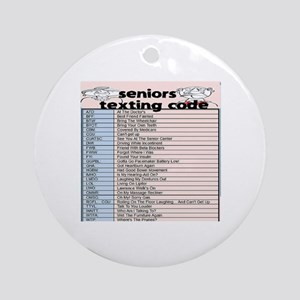 senior texting code Round Ornament