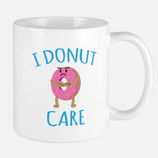 I Donut Care Mugs