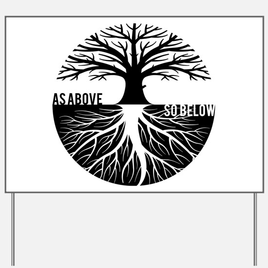AS ABOVE SO BELOW Tree of life Yard Sign
