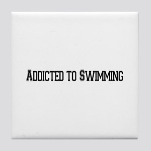 Addicted to Swimming Tile Coaster