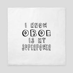 Oboe is my superpower Queen Duvet