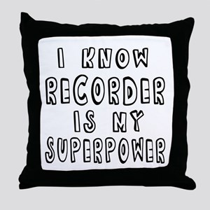 Recorder is my superpower Throw Pillow