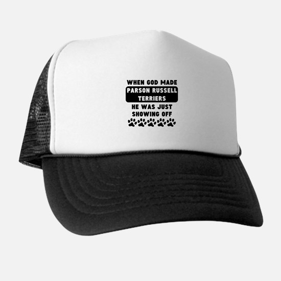 When God Made Parson Russell Terriers Trucker Hat