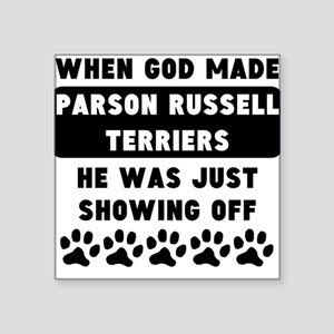 When God Made Parson Russell Terriers Sticker