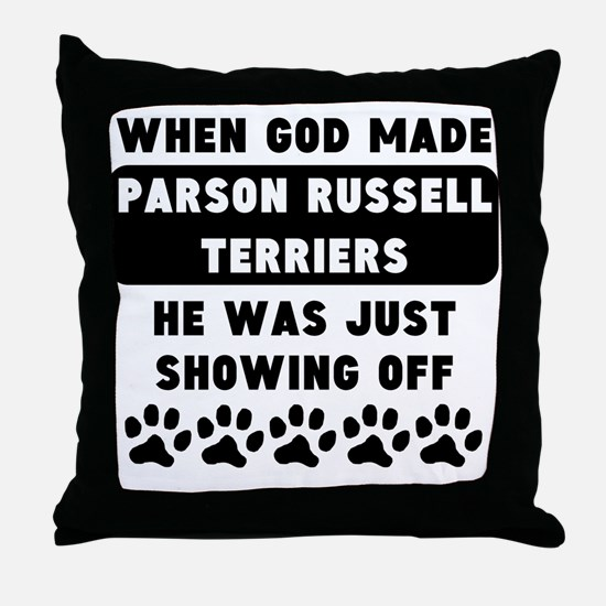 When God Made Parson Russell Terriers Throw Pillow