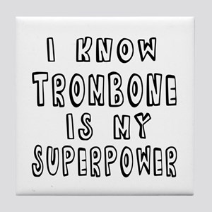 Trombone is my superpower Tile Coaster