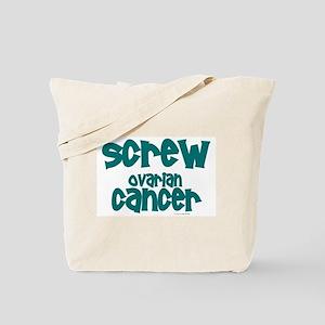 Screw Ovarian Cancer 1.3 Tote Bag