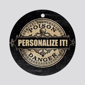 PERSONALIZED Poison Label Round Ornament