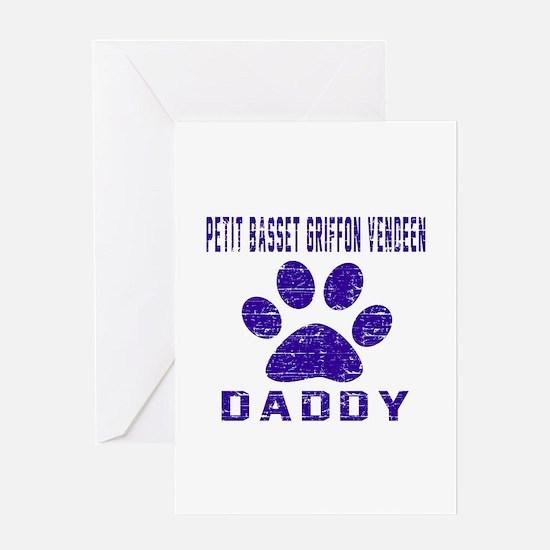 Petit Basset Griffon Vendeen Daddy D Greeting Card