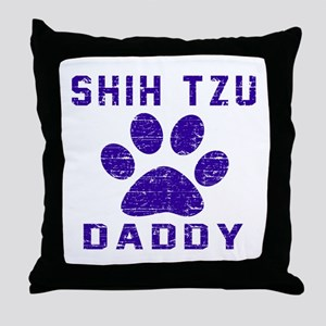 Shih Tzu Daddy Designs Throw Pillow