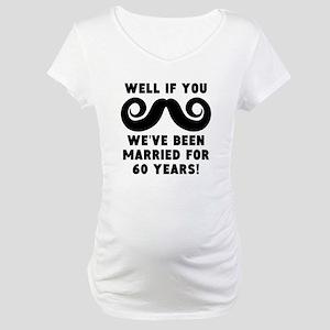 60th Wedding Anniversary Mustache Maternity T-Shir