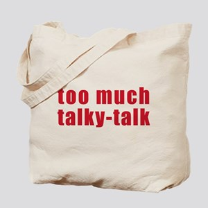 Too Much Talky Talk Tote Bag