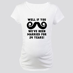 24th Wedding Anniversary Mustache Maternity T-Shir