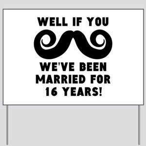 16th Wedding Anniversary Mustache Yard Sign