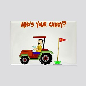 Who's Your Caddy?! Rectangle Magnet