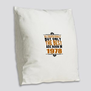 The Best Are Born In 1978 Burlap Throw Pillow
